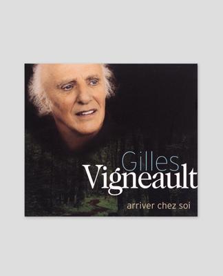 Gilles Vigneault – Arriver chez soi